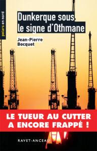 Couverture roman Dunkerque sous le signe d'Othmane Jean-Pierre Bocquet Ravet-Anceau